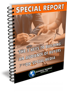 photo of Special Report-5 Keys to Building an Audience of Buyers on Social Media