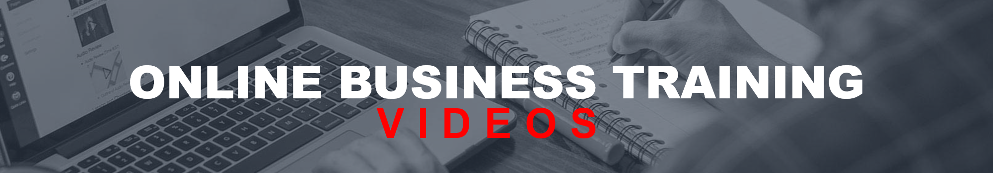 Photo of Online Business Training Videos Header Page Image